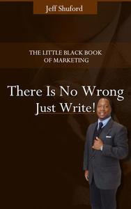 There is No Wrong Just Write