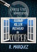 Matty Cruz Adventures 1,2,3: Astray, Killer, & Redhead in Couper