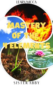 Mastery of the 4 Elements