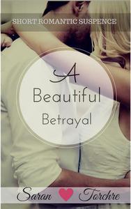 A Beautiful Betrayal