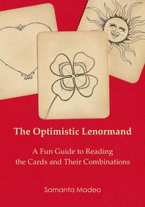 The Optimistic Lenormand: A Fun Guide to Reading the Cards and Their Combinations