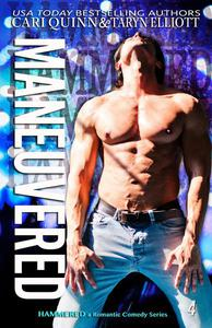 Maneuvered: a Rockstar Romantic Comedy