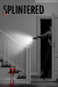 Splintered: A Psychological Thriller