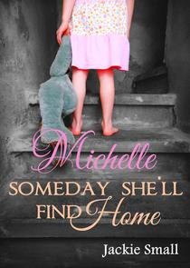 Michelle: Someday She'll Find Home