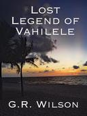 Lost Legend of Vahilele