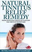 Natural Tinnitus Relief Remedy Ringing Ear Relief Best Essential Oils to Use & Why Plus+ How to Use Treatment Guide