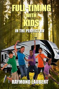 Full-timing with Kids in the Perfect RV