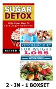 LOW CARB: Ketogenic Diet & Sugar Detox: 2-in-1 BOXSET(Sugar Cravings, Ketogenic Diet, Sugar Addiction, Low Carb)