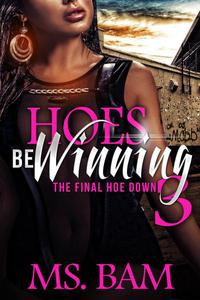 Hoes Be Winning 3 - The Final Hoedown