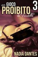 La Vendetta: Un Gioco Proibito #3