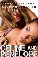 Celine and Penelope (Lesbian Strap-On Erotica)