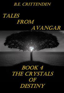 Tales from Avangar Book 4 The Crystals of Destiny