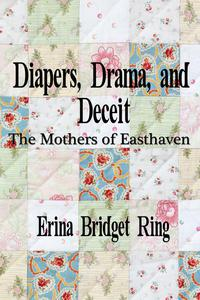 Diapers, Drama, and Deceit: The Mothers of Easthaven