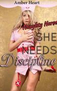 She Needs Discipline: Naughty Nurse