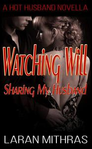 Watching Will: Sharing My Husband