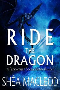 Ride the Dragon: A Paranormal/Science Fiction Boxed Set
