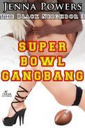 The Black Neighbor 3: Super Bowl Gangbang