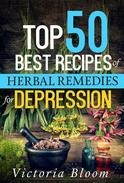 Top 50 Best Recipes of Herbal Remedies for Depression