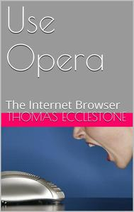 Use Opera: The Internet Browser