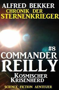 Commander Reilly #8: Kosmischer Krisenherd: Chronik der Sternenkrieger