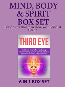 Mind, Body & Spirit  Box Set: Lessons on How to Restore Your Spiritual Health