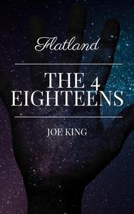 Flatland. The 4 Eighteens.
