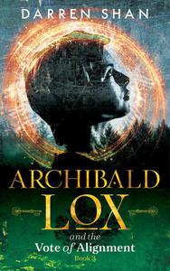 Archibald Lox and the Vote of Alignment