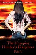 The Vampire Hunter's Daughter: Part V