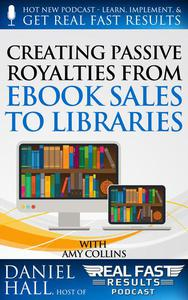Creating Passive Royalties from eBook Sales to Libraries