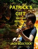 Patrick's Gift (Another Adventure)