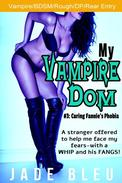 My Vampire Dom #3: Curing Fannie's Phobia
