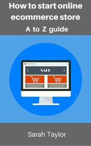 How to start online eCommerce store: eCommerce store complete guide
