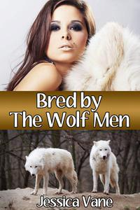 Bred by the Wolf Men (Monster Breeding Erotica)