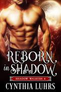 Reborn in Shadow
