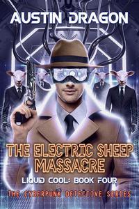 The Electric Sheep Massacre (Liquid Cool, Book 4)