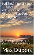 HaitianChantsofHope - Chants d'Espérance's Greatest Hits, Songs, and Hymns