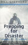 Prepping for Disaster: Learn How to Survive Through the Worst Disasters