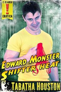 Edward Monster - Shifter Heat