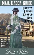 Pretty Brides Should Not Apply (Mail Order Bride)