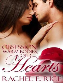 Obsession: Warm Bodies,Cold Hearts