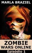 Zombie Wars Online: Episódio 1