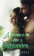 A Chance to Love a Highlander