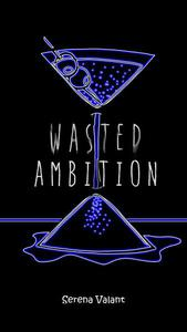 Wasted Ambition