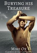Claimed by the Captain #4: Burying His Treasure (Rough Gay Pirate BDSM Master)