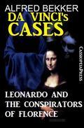 Leonardo and the Conspirators of Florence