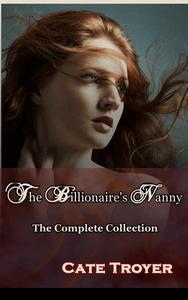 The Billionaire's Nanny - The Complete Collection