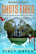 Shots Fired (Delta Detectives/Cage Foster #5)