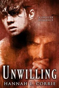 Unwilling - a shifter romance