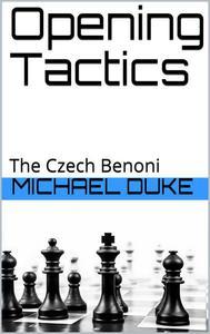 Opening Tactics - The Czech Benoni