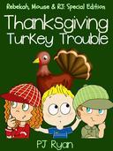 Thanksgiving Turkey Trouble (Rebekah, Mouse & RJ: Special Edition)
